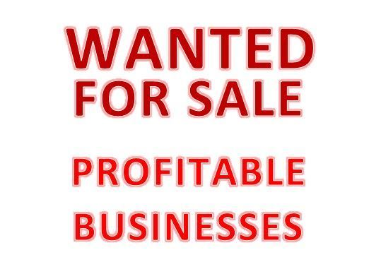 WANTED FOR SALE - PROFITABLE BUSINESSES